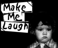 Laugh make me laff