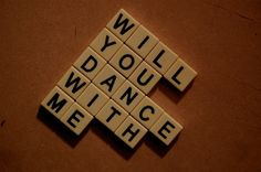 Will you dance with me