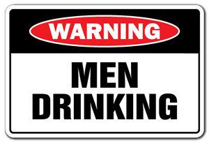 Warning men drinking